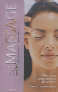 Marie-Laure Javerliat et Denis Lamboley - Massage de la tête - 1 livre + 1 masseur de tête.