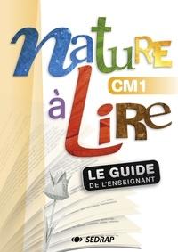 Marie-Laure Lamotte - Nature à lire CM1 - Le guide de l'enseignant.