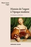 Marie-Laure Legay - Histoire de l'argent à l'époque moderne - De la Renaissance à la Révolution.