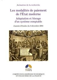 Marie-Laure Legay - Les modalités de paiement de l'Etat moderne - Adaptation et blocage d'un système comptable.
