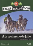 Marie-Laure Lions-Olivieri - A la recherche de Julie - Niveau 1 - A1. 1 CD audio