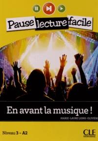 Marie-Laure Lions-Olivieri - En avant la musique ! - Niveau 3 A2. 1 CD audio
