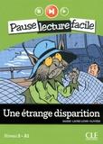 Marie-Laure Lions-Olivieri - Une étrange disparition - Niveau 2 - A1. 1 CD audio