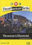 Marie-Laure Lions-Olivieri - Vacances à Montréal - Niveau 3 - A2. 1 CD audio