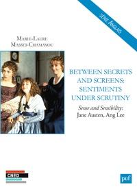 Marie-Laure Massei-Chamayou - Betwrrn Secrets and Screens : Sentiments under Scrutiny - Sense and Sensibility : Jane Austen, Ang Lee.