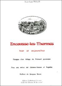 Marie-Laure Pellan - Encausse-les-Thermes, hier et aujourd'hui - Avec une notice sur Régades et Cabanac-Cazaux.
