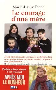 Marie-Laure Picat - Le courage d'une mère.