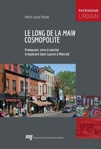 Marie-Laure Poulot - Le long de la Main cosmopolite - Promouvoir, vivre et marcher le boulevard Saint-Laurent à Montréal.