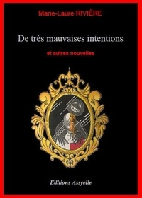 Marie-laure Riviere - De très mauvaises intentions.