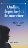 Marie-Laure Rozan - Ondine, dépêche-toi de marcher.