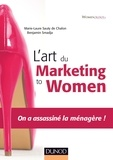 Marie- Laure Sauty de Chalon et Benjamin Smadja - L'art du marketing to women - On a assassiné la ménagère !.