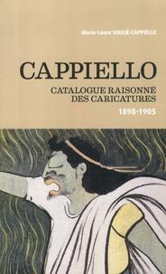 Marie-Laure Soulié-Cappiello - Cappiello - Catalogue raisonné des caricatures (1898-1905).