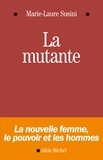 Marie-Laure Susini - La Mutante - La nouvelle femme, le pouvoir et les hommes.
