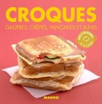 Marie-Laure Tombini - Croques, gaufres, crêpes, pancakes et blinis.