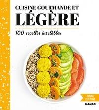 Marie-Laure Tombini - Cuisine gourmande et légère - 100 recettes inratables.
