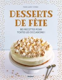 Marie-Laure Tombini - Desserts de fête - Des recettes pour toutes les occasions !.