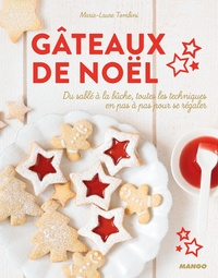 Marie-Laure Tombini - Gâteaux de Noël - Du sablé à la bûche, toutes les techniques en pas à pas pour se régaler.