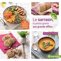 Marie-Laure Tombini - Le sarrazin, la petite graine aux grands effets.