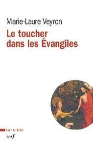 Marie-Laure Veyron - Le toucher dans les Evangiles.