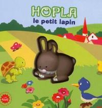 Anaël Dena et Marie-Laure Viney - Hopla le petit lapin.