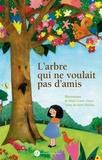 Marie-Laure Viney - L'arbre qui ne voulait pas d'amis.