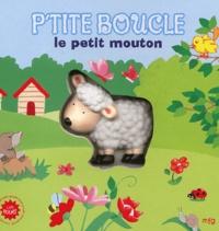 Anaël Dena et Marie-Laure Viney - P'tite boucle le petit mouton.