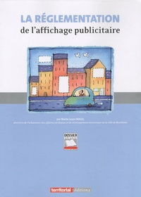 Marie-Laure Walle - La réglementation de l'affichage publicitaire.