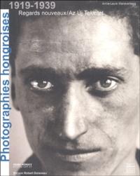 Marie-Laure Wanaverbecq et Csaba Morocz - Photgraphies hongroises 1919-1939 - Regards nouveaux.