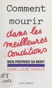 Marie-Laure Winkler - Comment mourir dans les meilleures conditions.