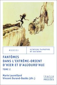 Marie Laureillard et Vincent Durand-Dastès - Fantômes dans l'Extrême-Orient d'hier et d'aujourd'hui - Tome 2.