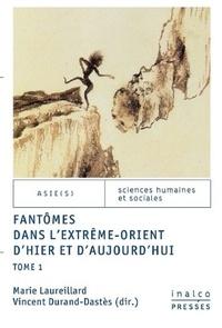 Marie Laureillard et Vincent Durand-Dastès - Fantômes dans l'Extrême-Orient d'hier et d'aujourd'hui - Tome 1.