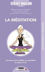La méditation, c'est malin - Marie-Laurence Cattoire |