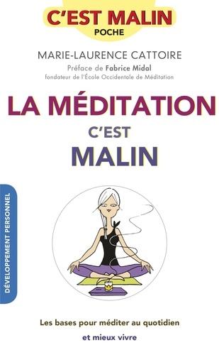 Marie-Laurence Cattoire - La méditation, c'est malin.