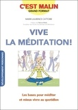 Marie-Laurence Cattoire - Vive la méditation !. 1 CD audio MP3