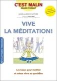 Marie-Laurence Cattoire - Vive la méditation !.