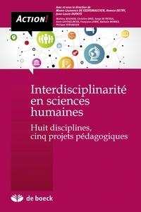 Marie-Laurence De Keersmaecker et Annick Detry - Interdisciplinarité en sciences humaines - Huit disciplines, cinq projets pédagogiques.