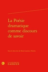 Marie-Laurence Desclos - La poésie dramatique comme discours de savoir.