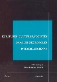 Marie-Laurence Haack - Ecritures, cultures, sociétés dans les nécropoles d'Italie ancienne.