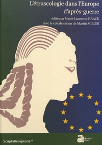 Marie-Laurence Haack - L'étruscologie dans l'Europe d'après-guerre.