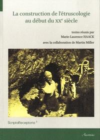 La construction de l'étruscologie au début du XXe siècle - Marie-Laurence Haack pdf epub