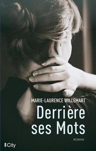 Marie-Laurence Willemart - Derrière ses mots.