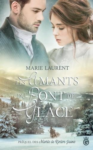 Marie Laurent - Les Amants du Pont de Glace.