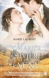 Marie Laurent - Les Mariés de Rivière Jaune.