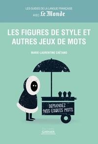 Marie-Laurentine Caëtano - Les figures de style et autres jeux de mots.