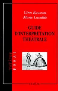 Marie Lavallée et Gina Bausson - Guide d'interprétation théâtrale.