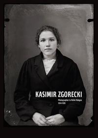 Marie Lavandier et Caroline Tureck - Kasimir Zgorecki - Photographier la Petite Pologne (1924-1939).