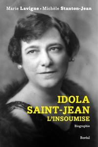 Marie Lavigne et Michèle Stanton-Jean - Idola Saint-Jean, l'insoumise.