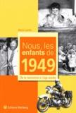 Marie Laville - Nous, les enfants de 1949 - De la naissance à l'âge adulte.