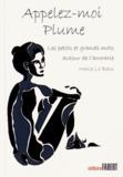 Marie Le Bars - Appelez-moi plume : les petits et grands mots autour de l'anorexie.