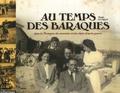 Marie Le Drian - Au temps des baraques - Dans la Bretagne des souvenirs et des objets d'après guerre.